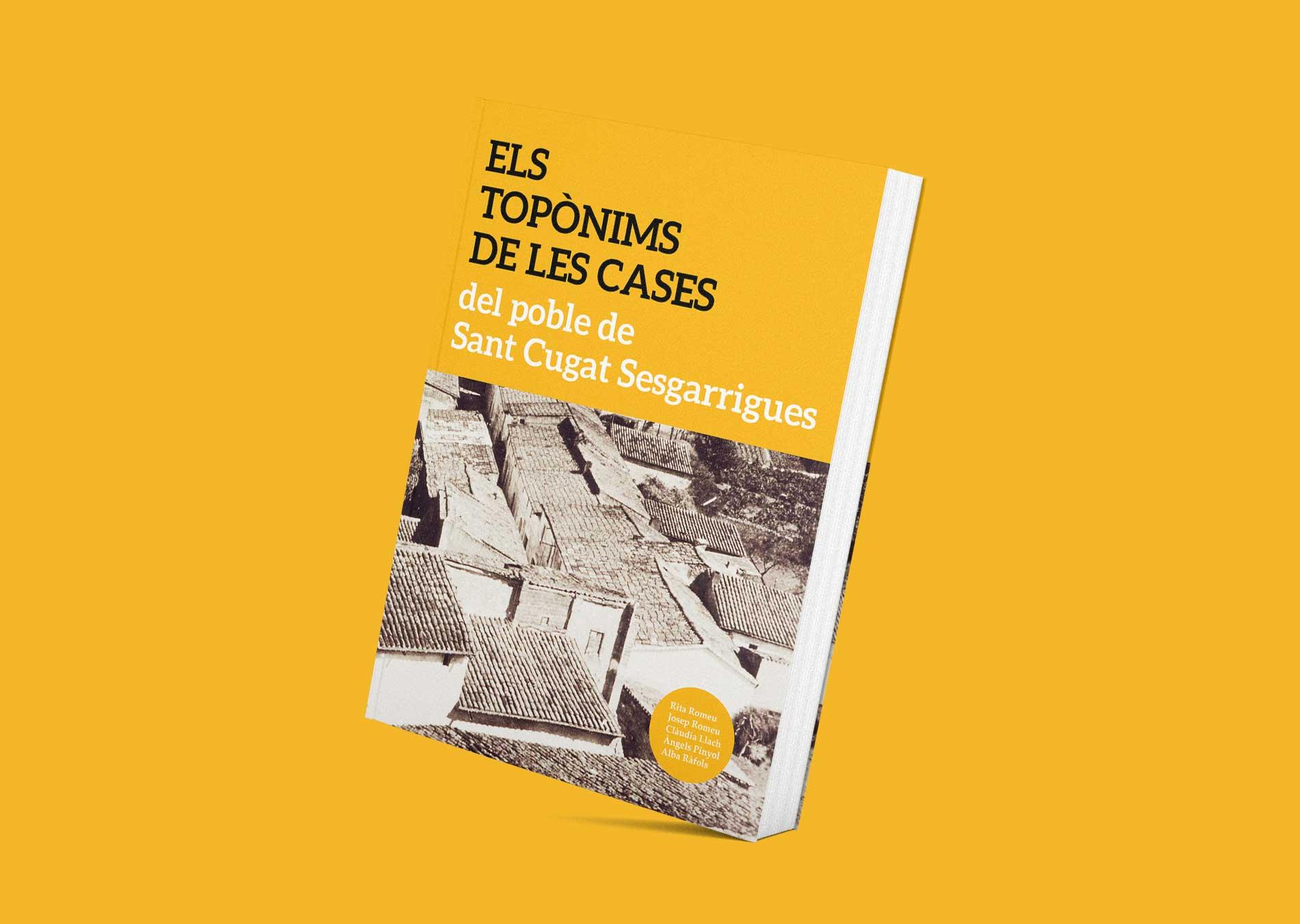 Els-Toponims-Sant-Cugat-Sesgarrigues-Disculpi-Studio-Angels-Pinyol-Llibres-Books-Design-Disseny-Graifc